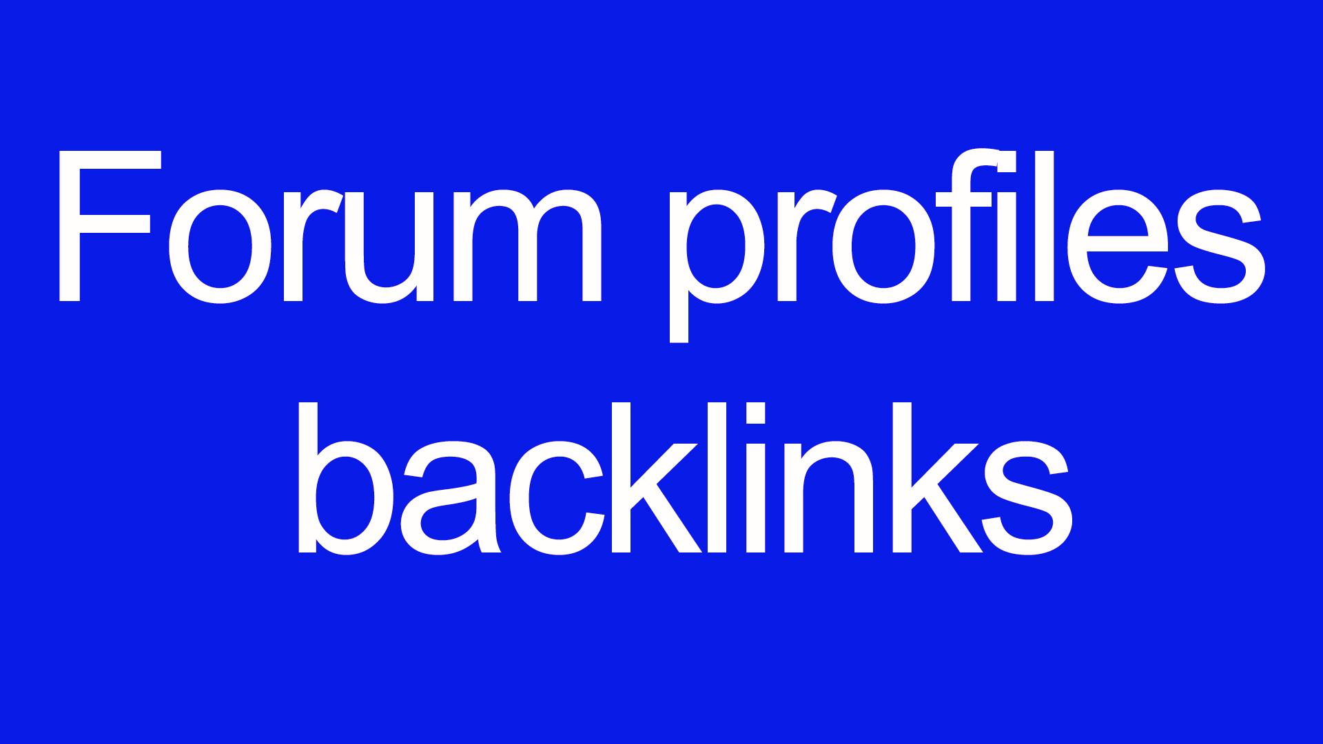 Forum profiles backlinks 5000 backlinks for your site