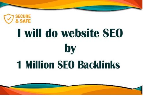 Make 1 Million SEO backlinks for website to rank in google