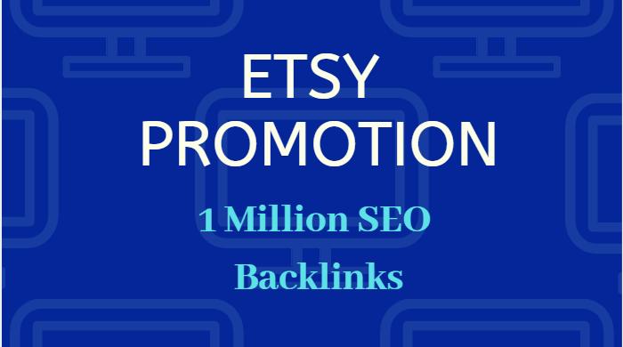 Provide 1,000,000 GSA SEO backlinks for etsy store promotion