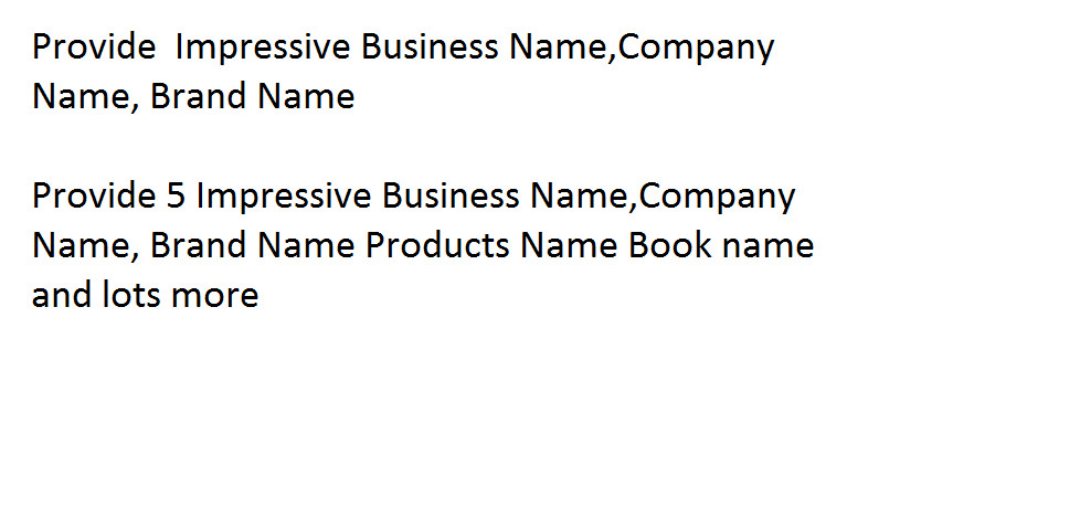 Provide Impressive Business Name, Company Name,  Brand Name