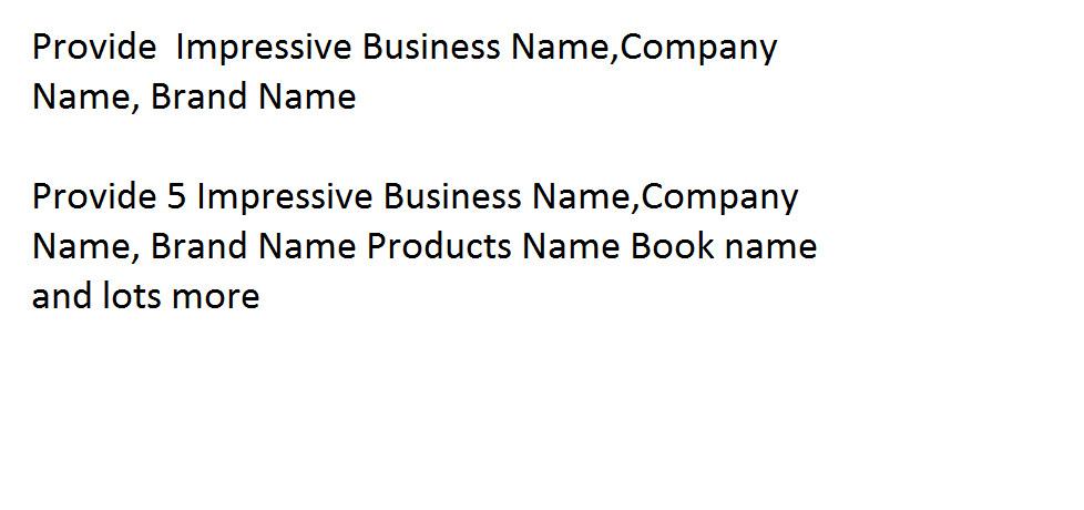 Provide Impressive Business Name,Company Name, Brand Name