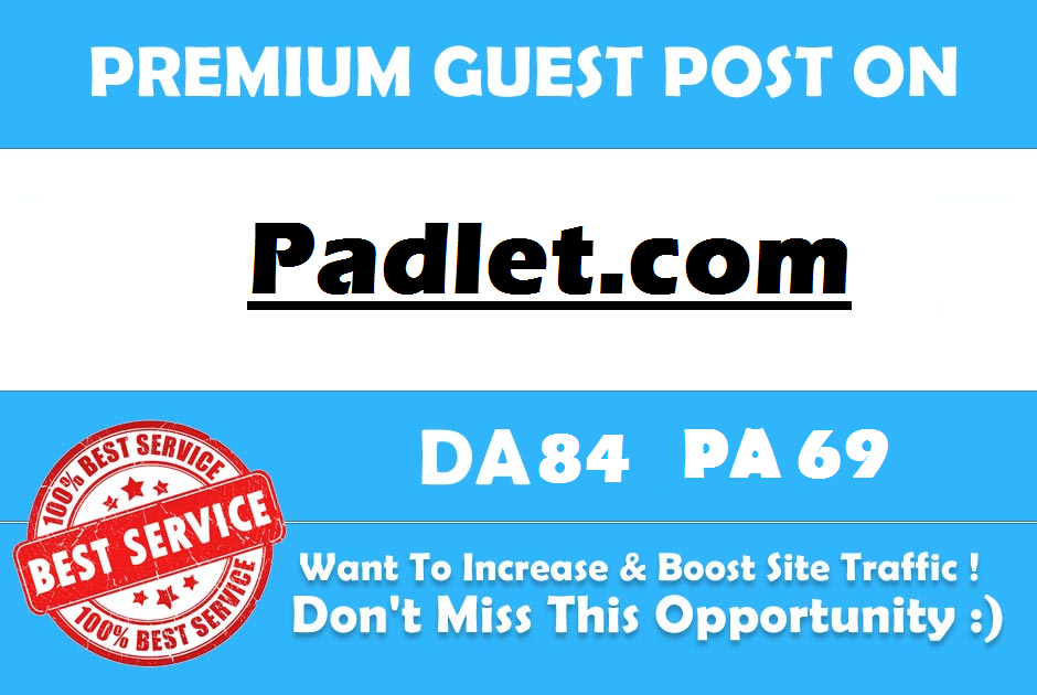write and Publish a Guest Post On Padlet.com DA 84