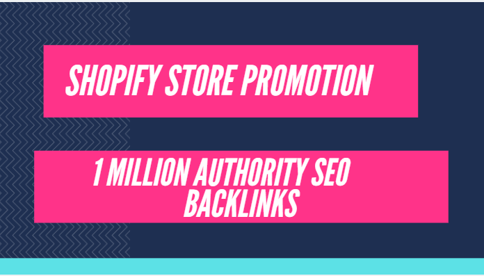 Optimize shopify store by creating 1,000,000 SEO backlinks