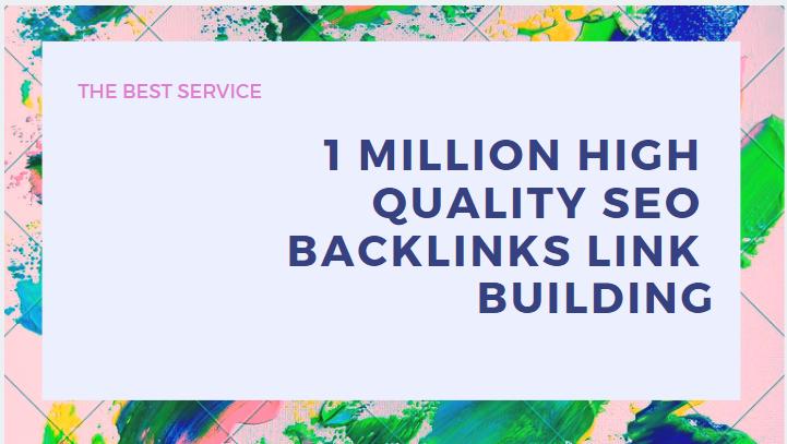 make 1 million high quality SEO backlinks link building