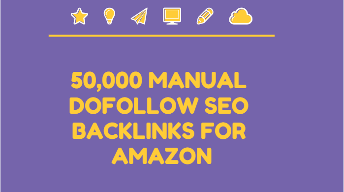 Build 50,000 manual dofollow SEO backlinks for amazon