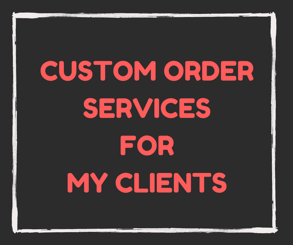 Custom Order for small Clients