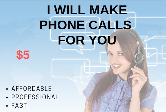 Reliable Phone Calls Done for You