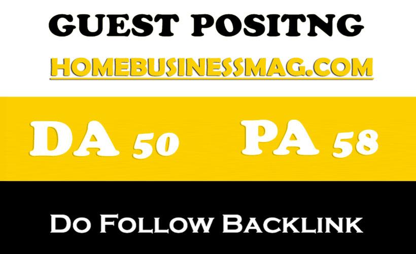 Get you Dofollow Guest Blog on HomeBusinessMag. com DA 51 PA54