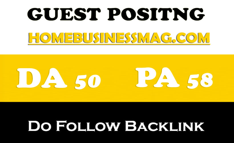 Get you Dofollow Guest Post on HomeBusinessMag. com D...