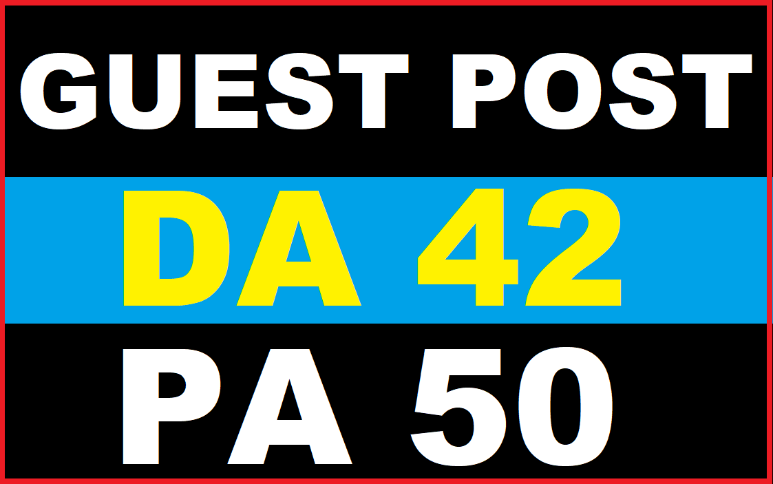 Publish Guest post on DA 42 PA 50 High Quality Blog