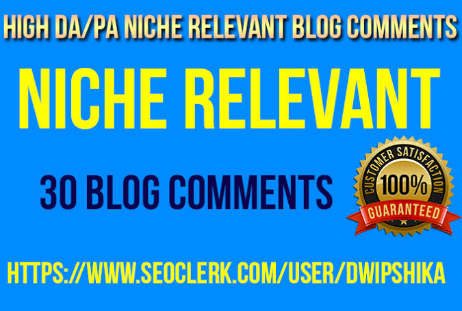 Get 30 High Quality Niche Relevant Blog comments backlinks