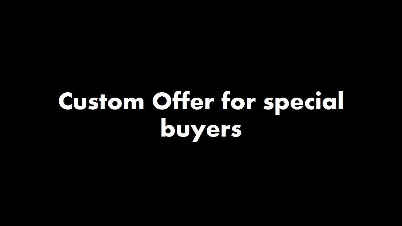 Custom Offer for special buyers