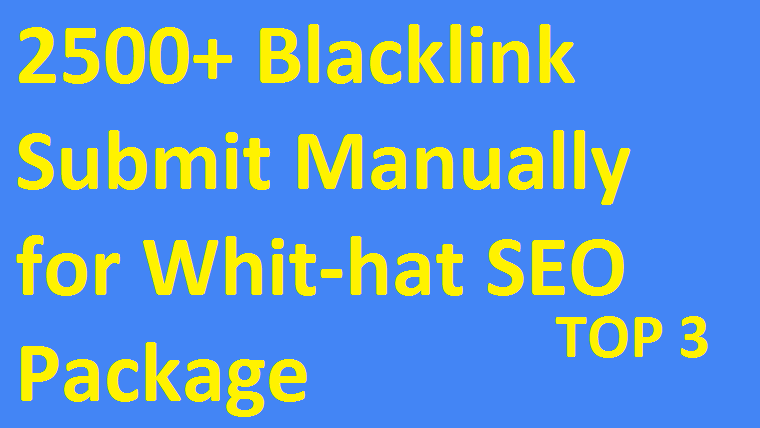 2500+ Blacklink Submit Manually for Whit-hat SEO Package