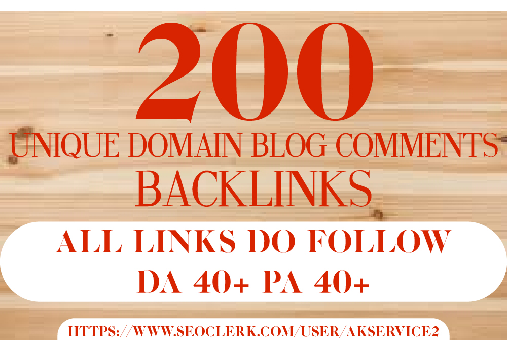 Do 200 unique domain dofollow blog comments backlinks Da40+