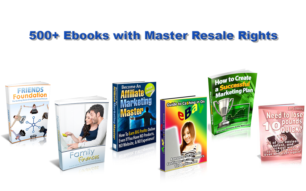 500 ebooks with Master Resell Rights (MRR)
