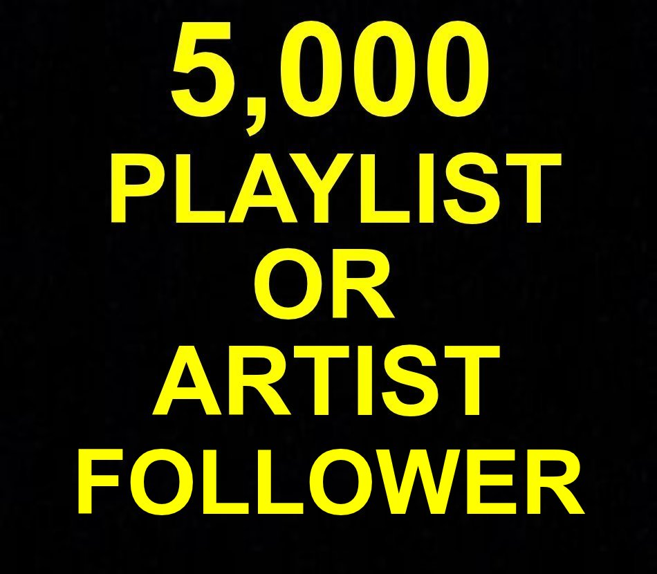 12-24 Hours Urgent Delivery 5,000 Playlist Or Artist Real Active Accounts Profile Followers 30 Days Non Drop Guaranteed