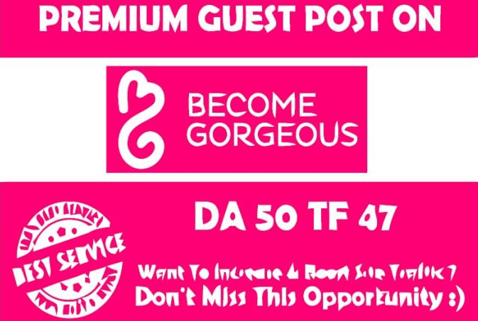 Do Publish A Guest Post On becomegorgeous. com
