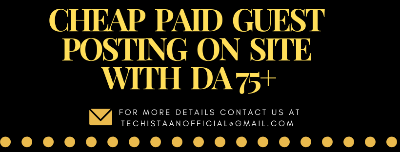 PAID CHEAP GUEST POSTING WITH 2 DOFOLLOW BACKLINKS ON SITE WITH DA 75+