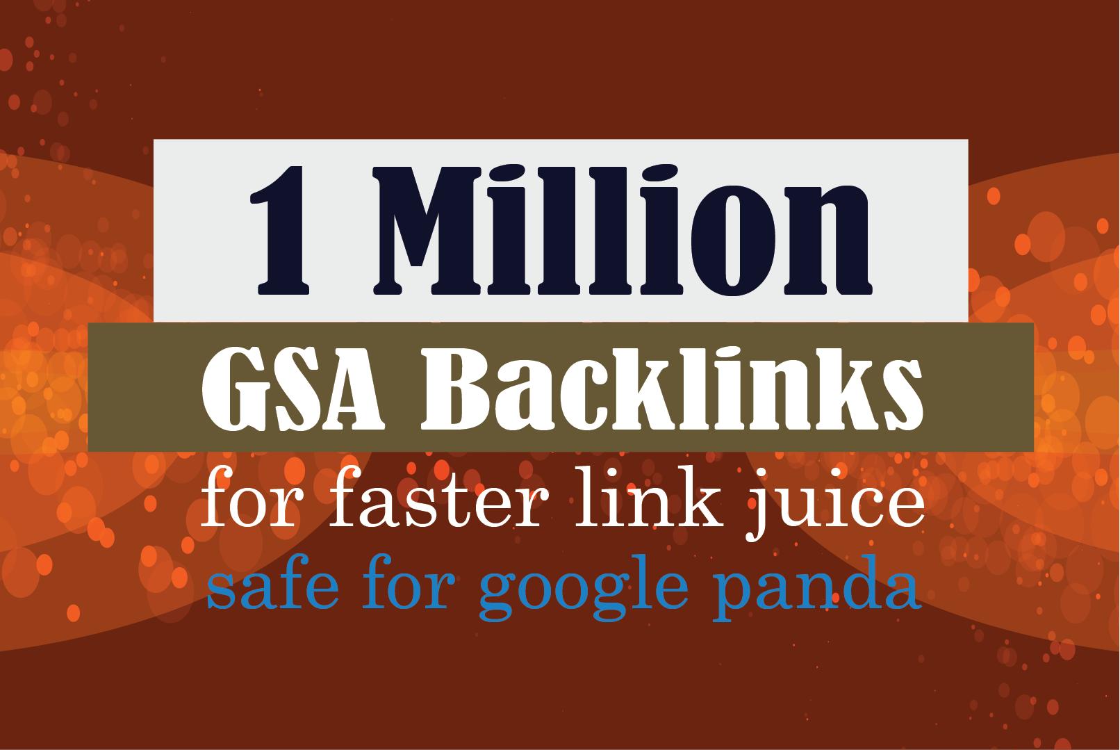 1 Million GSA Backlinks For Faster Google Ranking
