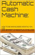 Automatic Cash Machine [ACM]: HOW TO BE MAKING $3500 MONTHLY ONLINE