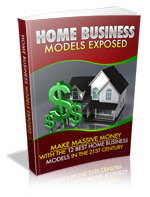 HOME BUSINESS MODEL EXPOSES make massive money with the 12 best HOME BUSINESS MODEL in 21st century