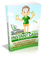 INSTANT CASH STRATEGIES 10 lightning fast method to generate INSTANCE CASH WITHIN HOUR