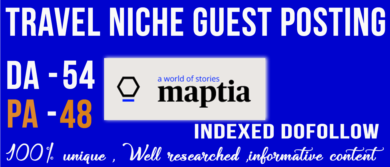 Write and Publish a guest post on Maptia with Dofollo...