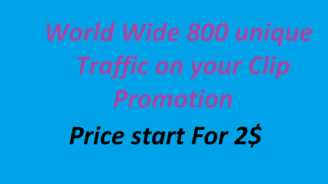 World Wide 800 unique Traffic on your Video Promotion
