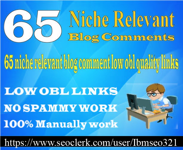 Provide 65 Niche Relevant Blog Comment High Quality