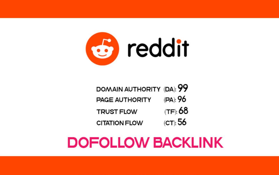 Get Dofollow Backlink From Reddit. com DA99,  DR95