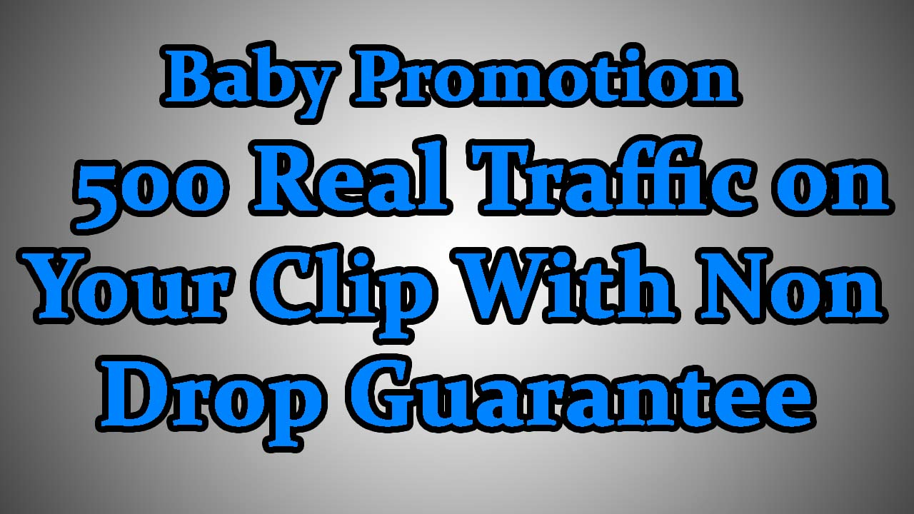 Baby Youtube Promotion 500 Real Veiws on Your video With Non Drop Guarantee