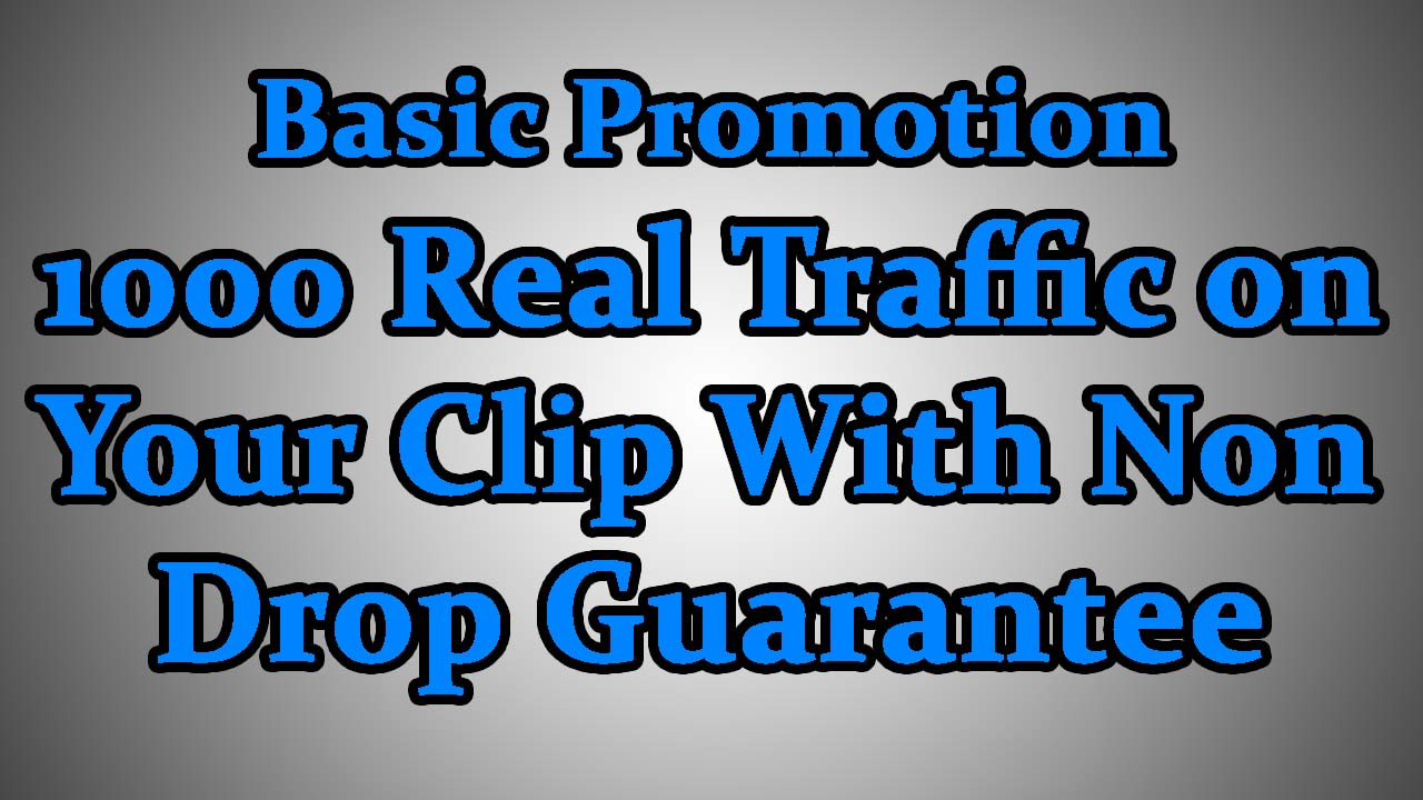 Basic YouTube Promotion 1000 Real veiws on your Video with Non Drop guarantee