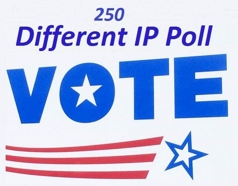 Provide you get real 250 genuine IP votes poll by real people