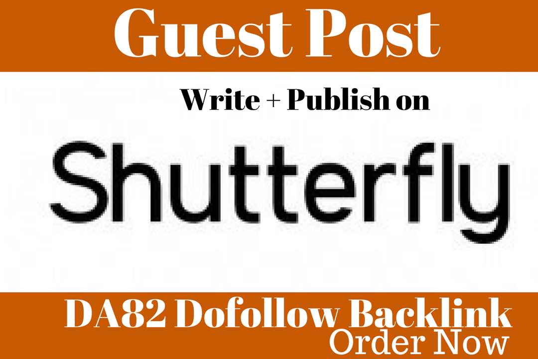 Write & Publish Guest Post On Creativepost. ShutterFly Com DA82