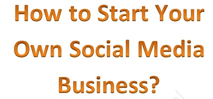 How to Start Your Own Social Media Business