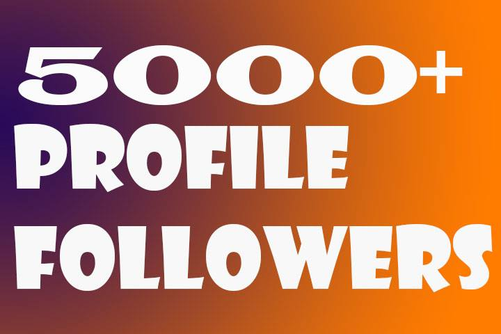 5000+Non Drop Profile Followers [1-2H]