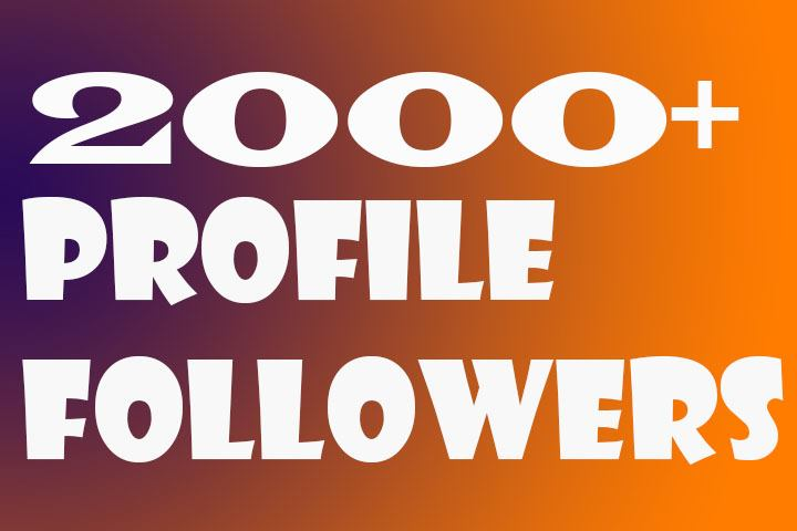 Get  2000+Profile Followers In 1 H[Permanent]