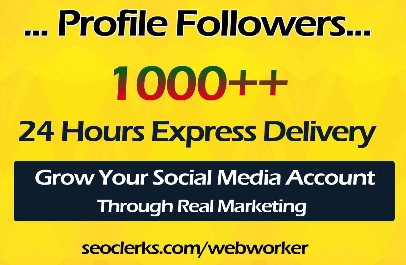 1000+ High Quality Social Profile Followers