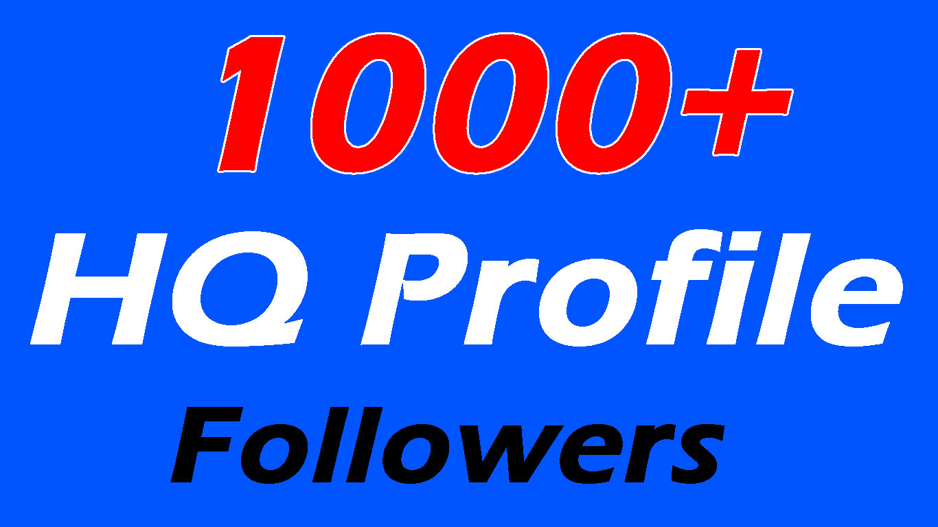 1000+ High Quality Social Profile Followers