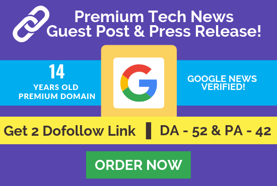 Publish Tech Related Guest Post On A Da52 Pa42 Google News Verified Premium Site