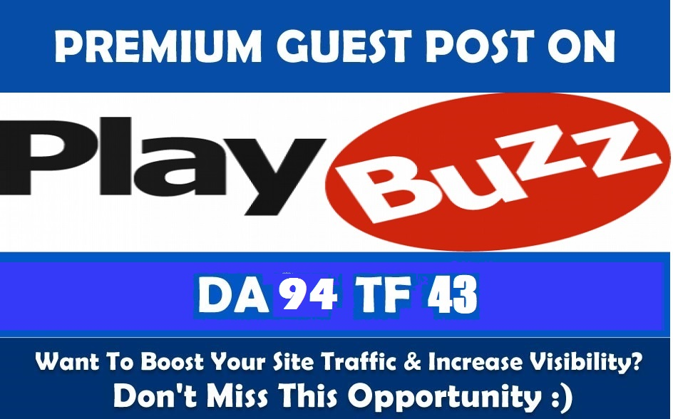Write & Guest Post DA-94 HQ Authority Blog Playbuzz