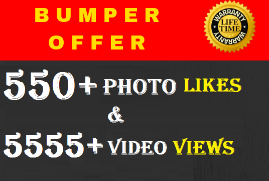 Provide Instant 500+ High Quality Likes and 5555 Views