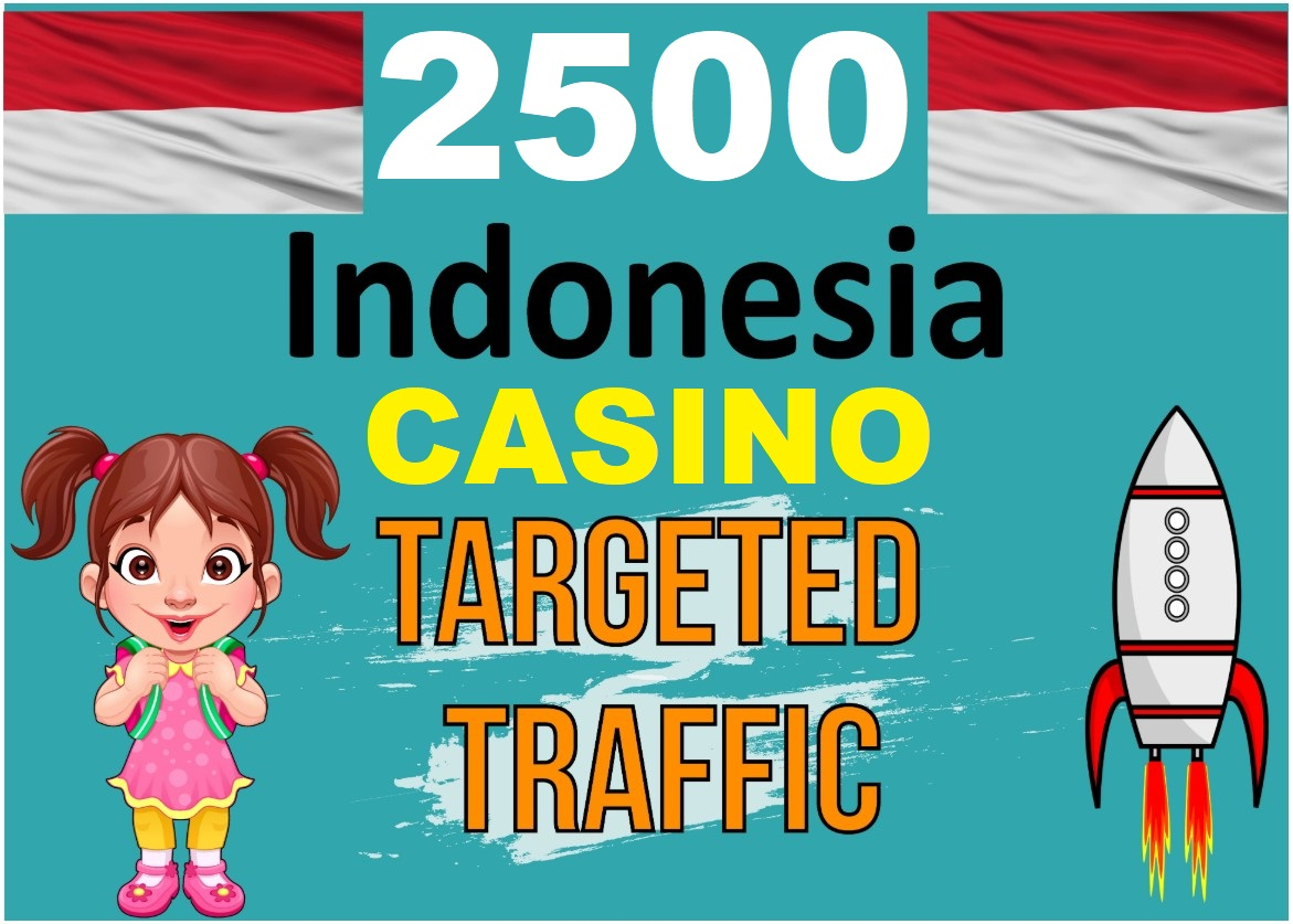 2500 INDONESIA TARGETED Human traffic to your CASINO Website