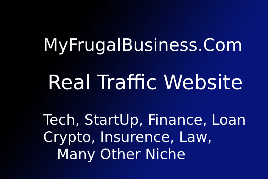 Publish Guest Post On DA - 45+ MyFrugalBusiness. Com With Do-f0llow Backlink