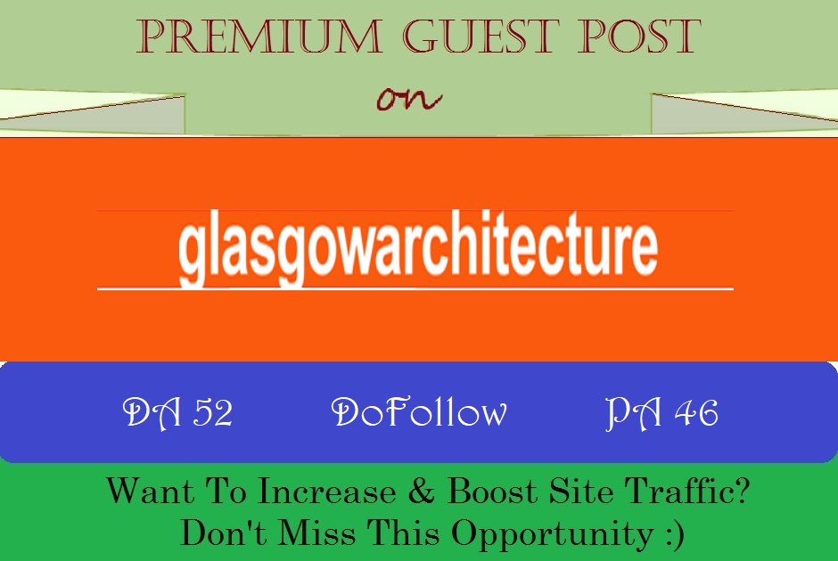 Submit Guest Post on GlasgowArchitecture. co. uk - DA 52