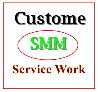 Custom Orders for SMM Work