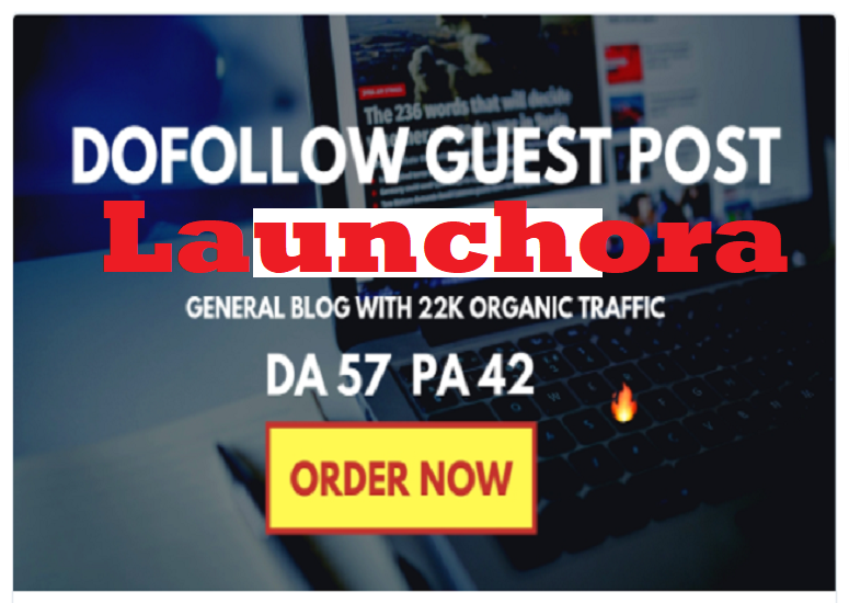 Write and publish post on Launchora. com DA42 PA40