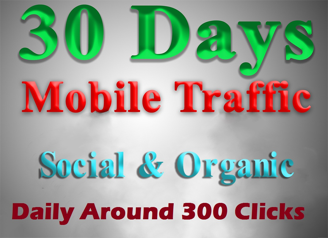 Get MOBILE Web Traffic for 30 days Daily 300+ Clicks