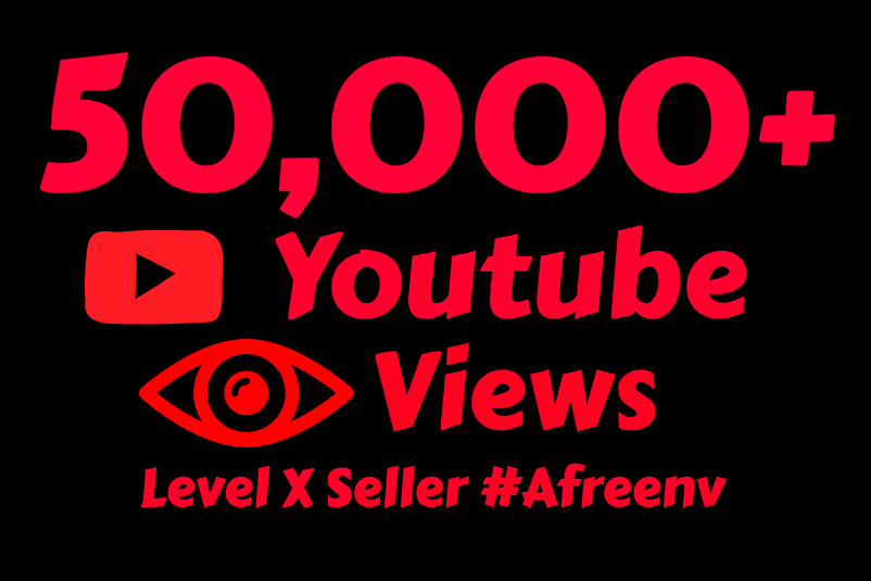 add 50,000 High Quality Youtube vie ws  with high Watch Time