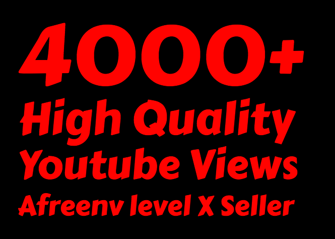 i will add 4000+  Super Quality Youtube views